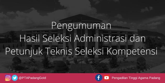 Pengumuman Hasil Seleksi Administrasi dan Petunjuk Teknis Ujian Tulis Seleksi Kompetensi